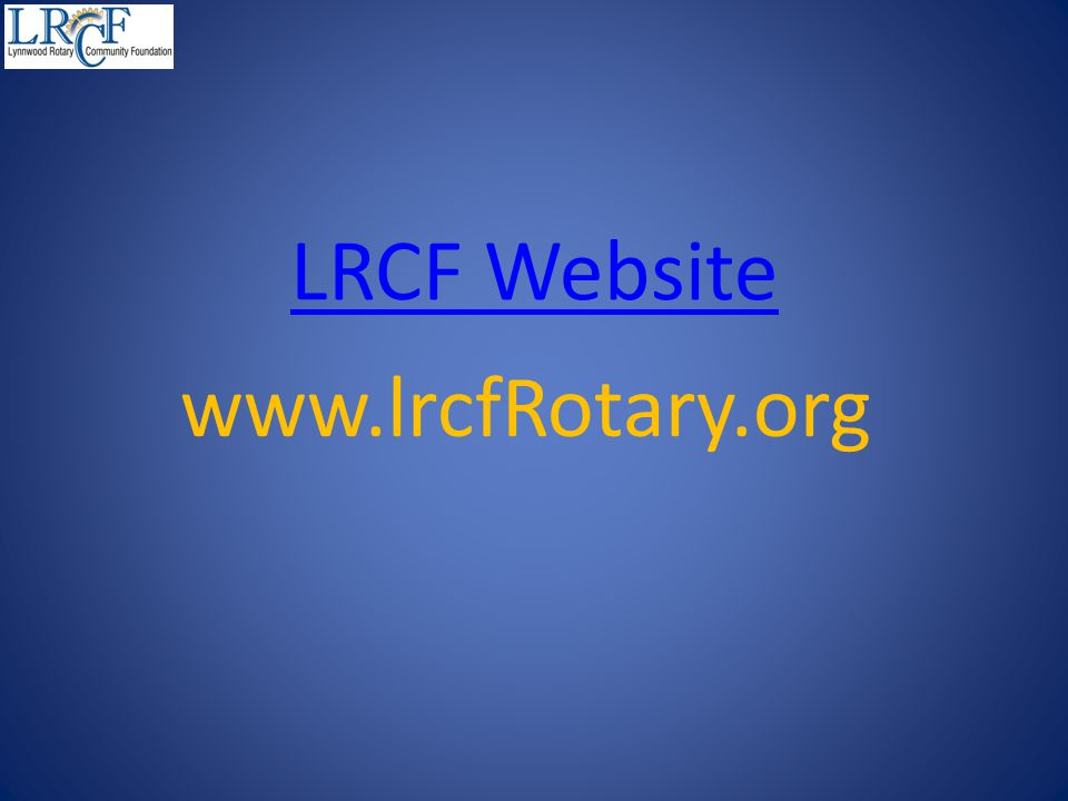 LRCF Website www.lrcfRotary.org