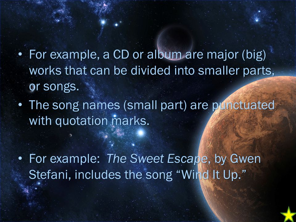 For example, a CD or album are major (big) works that can be divided into smaller parts, or songs.