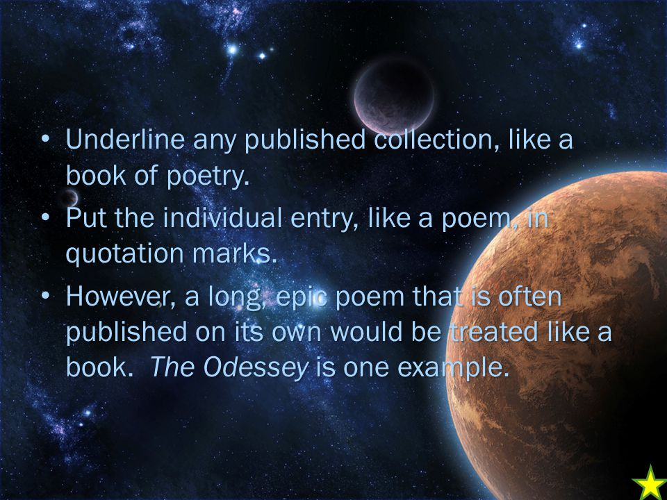 Underline any published collection, like a book of poetry.