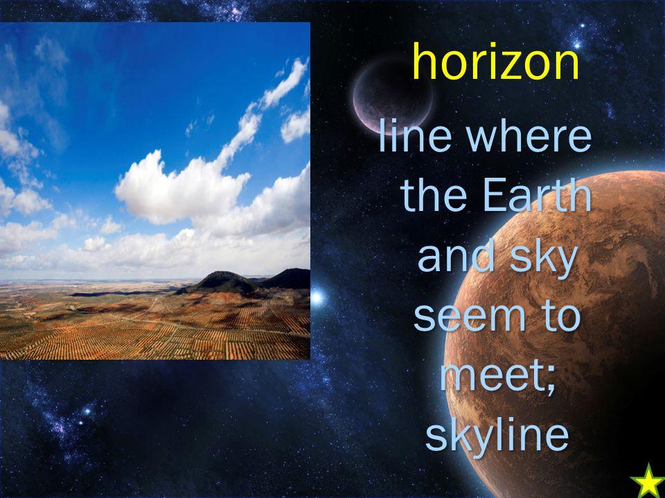line where the Earth and sky seem to meet; skyline horizon