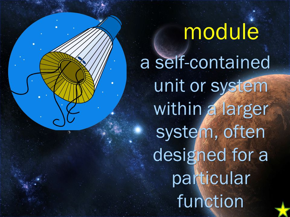 a self-contained unit or system within a larger system, often designed for a particular function module