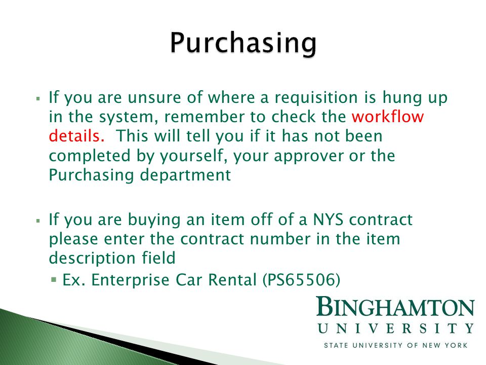  If you are unsure of where a requisition is hung up in the system, remember to check the workflow details.