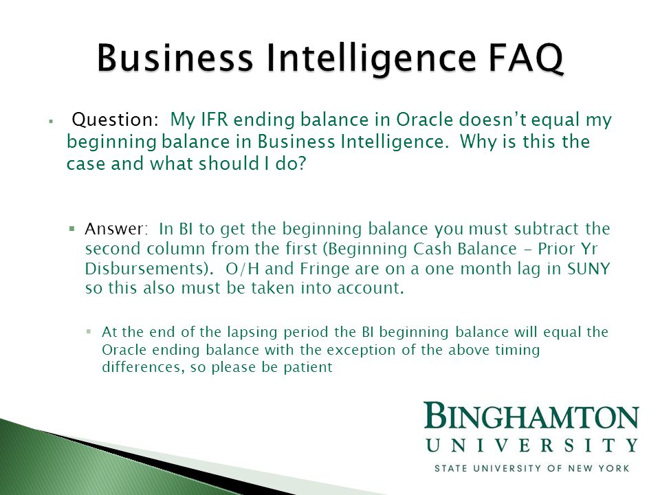  Question: My IFR ending balance in Oracle doesn't equal my beginning balance in Business Intelligence.