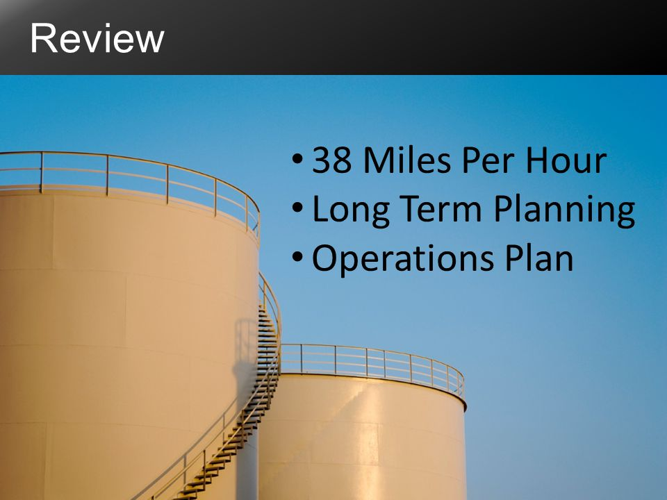 Review 38 Miles Per Hour Long Term Planning Operations Plan