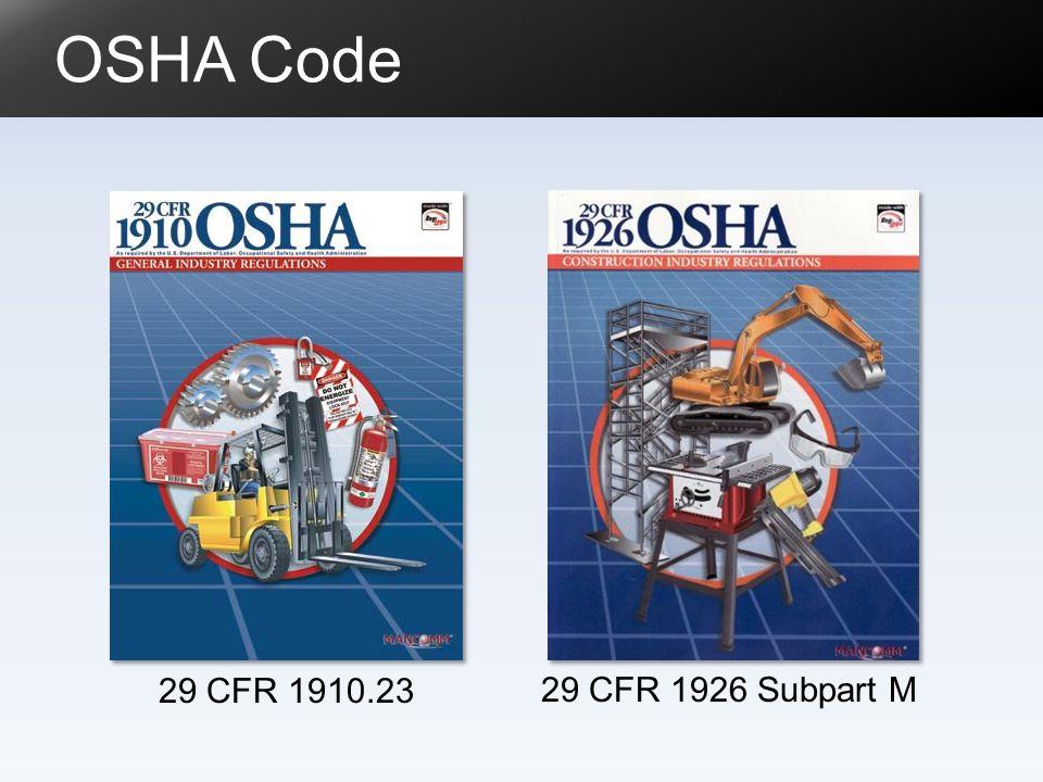OSHA Code 29 CFR 1910.23 29 CFR 1926 Subpart M