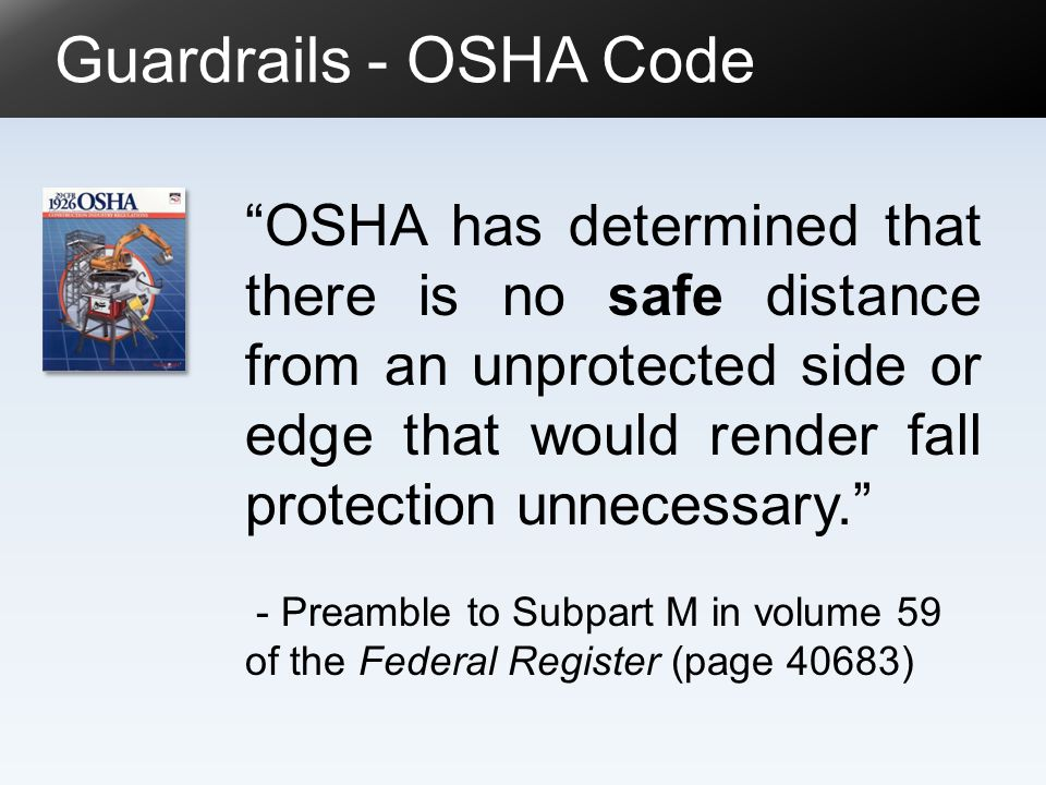 Guardrails - OSHA Code Toeboard: 4 tall and less than ¼ gap above floor.