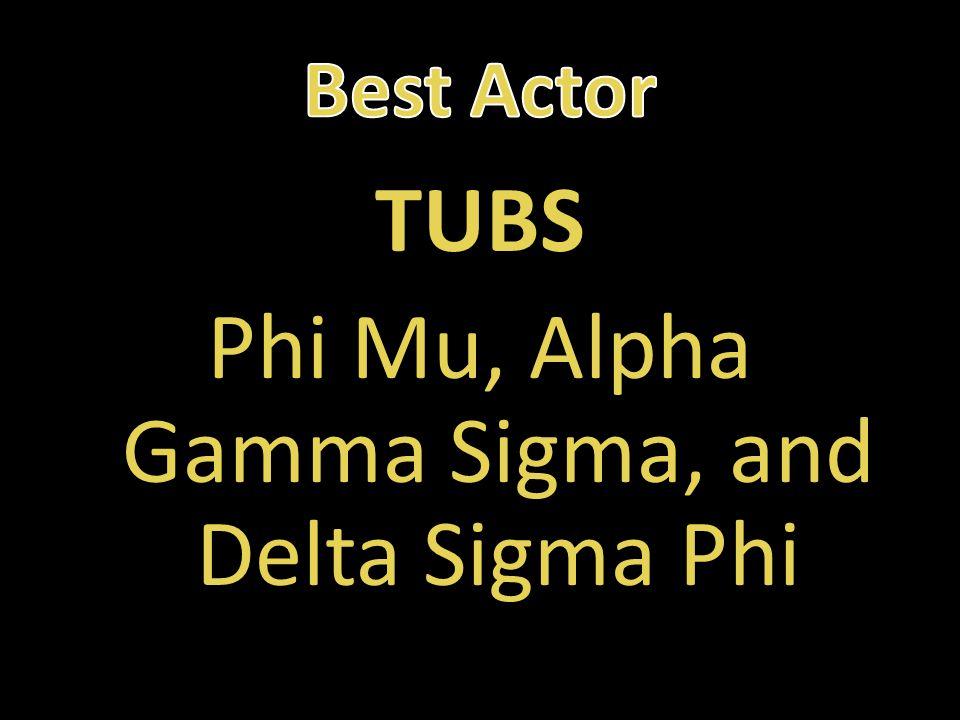 TUBS Phi Mu, Alpha Gamma Sigma, and Delta Sigma Phi