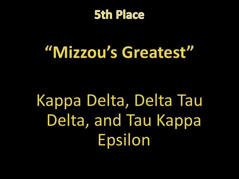 Mizzou's Greatest Kappa Delta, Delta Tau Delta, and Tau Kappa Epsilon