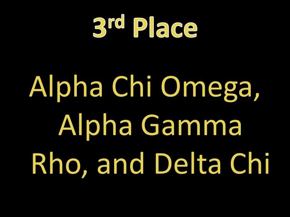 Alpha Chi Omega, Alpha Gamma Rho, and Delta Chi