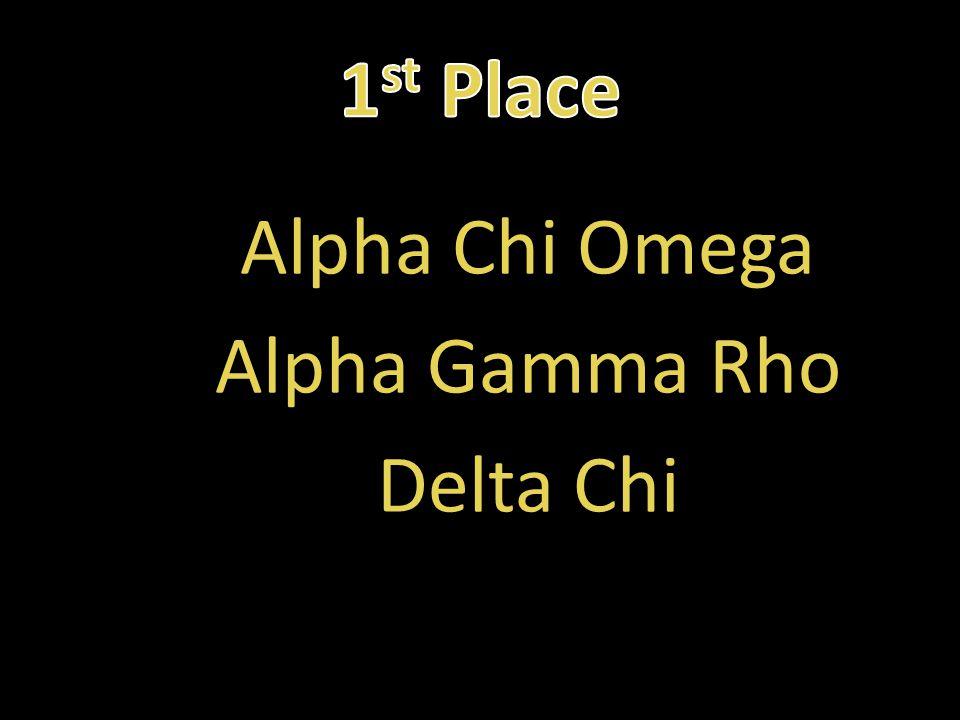 Alpha Chi Omega Alpha Gamma Rho Delta Chi
