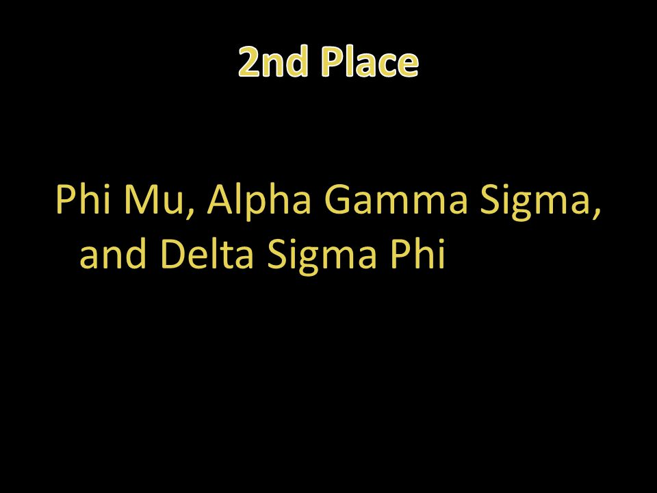 Phi Mu, Alpha Gamma Sigma, and Delta Sigma Phi