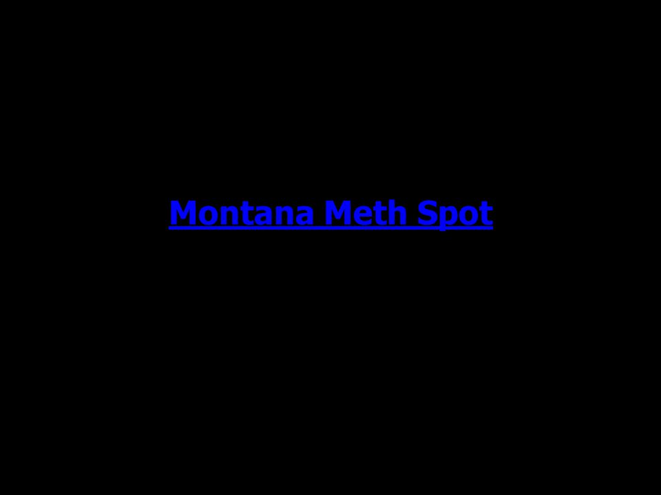 Montana Meth Spot