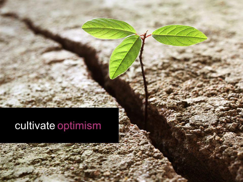 cultivate optimism