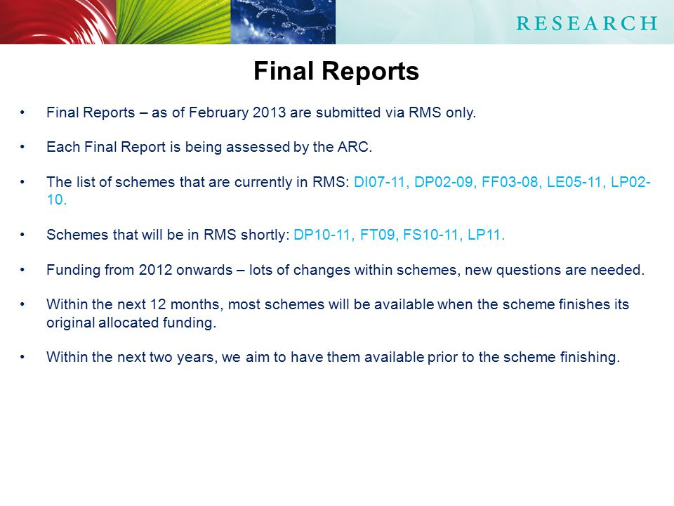 Final Reports Final Reports – as of February 2013 are submitted via RMS only.