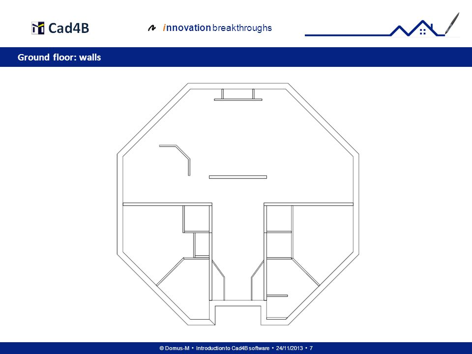 © Domus-M Introduction to Cad4B software 24/11/2013 68 i nnovation breakthroughs Left view