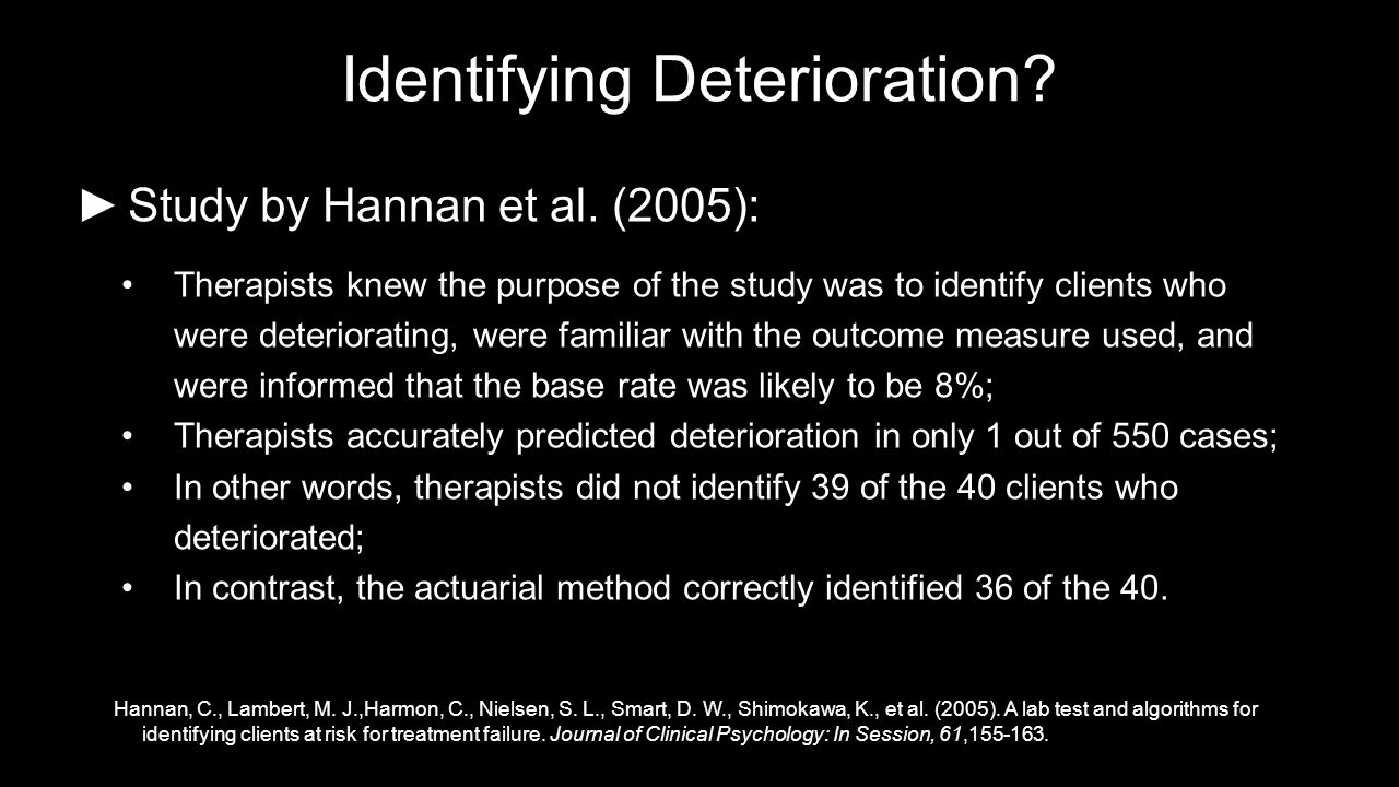 Identifying Deterioration. ►Study by Hannan et al.