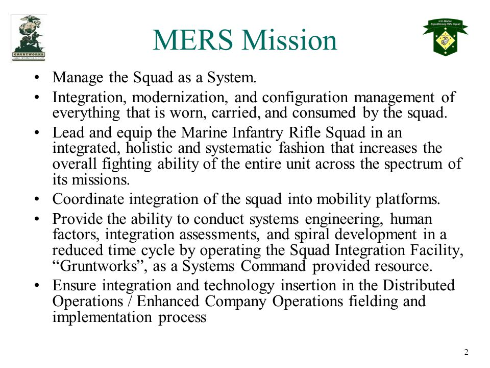 2 MERS Mission Manage the Squad as a System.