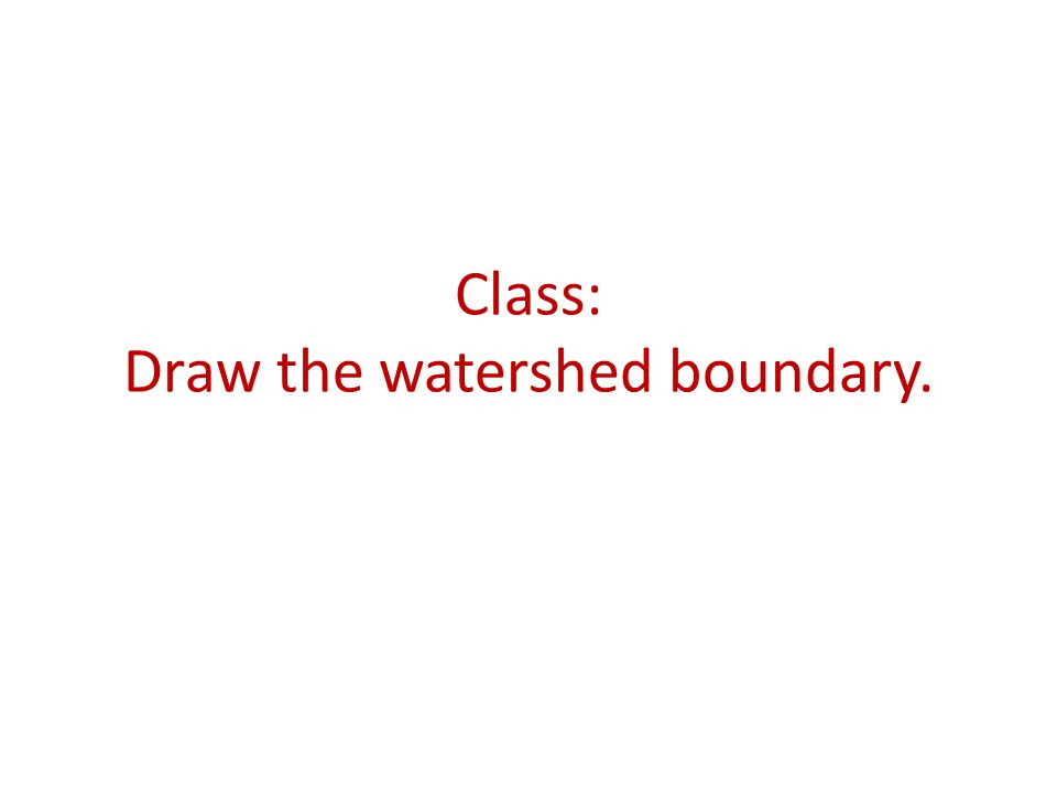 Class: Draw the watershed boundary.