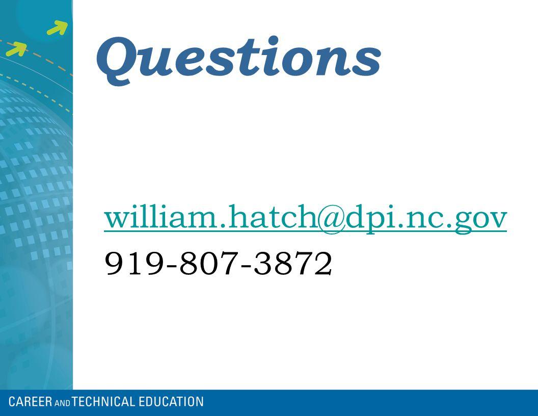Questions william.hatch@dpi.nc.gov 919-807-3872