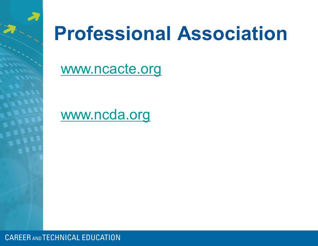 Professional Association www.ncacte.org www.ncda.org