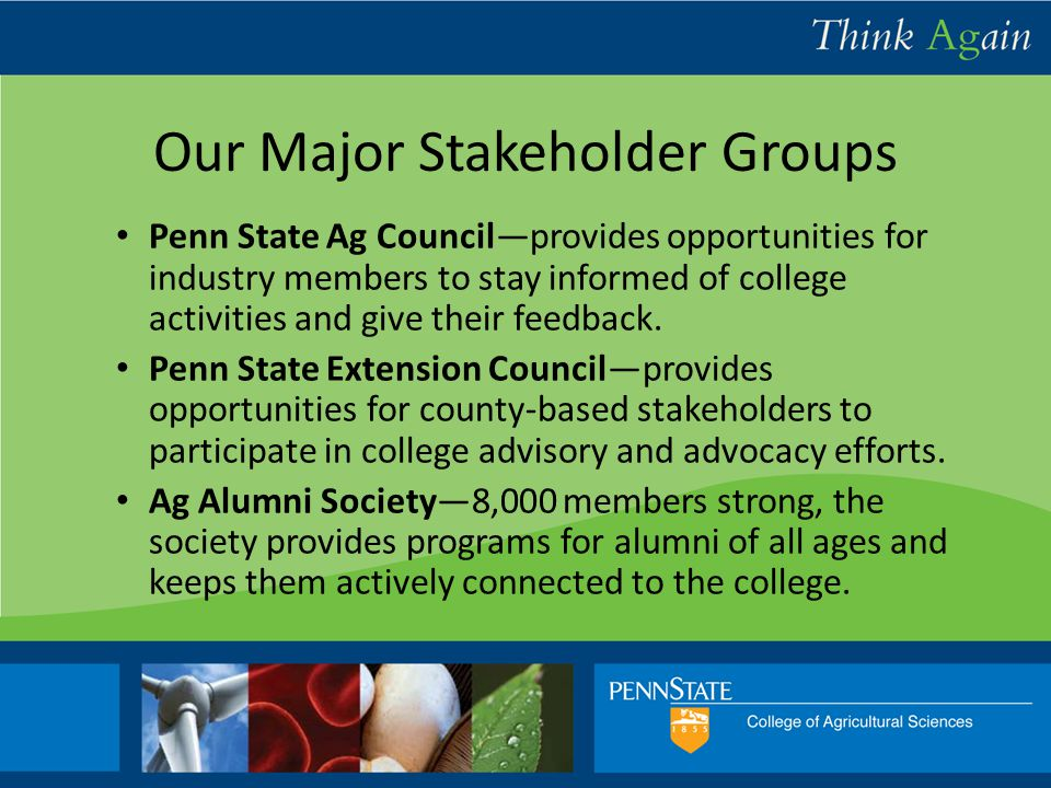 College Relations and Communications Penn State Ag Council—provides opportunities for industry members to stay informed of college activities and give their feedback.