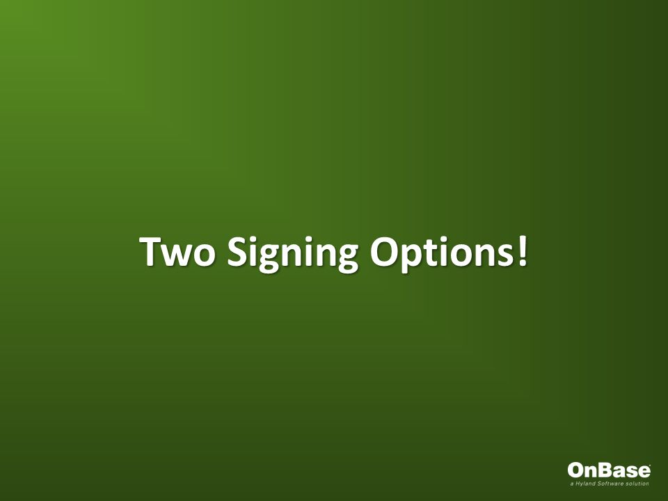 Two Signing Options!