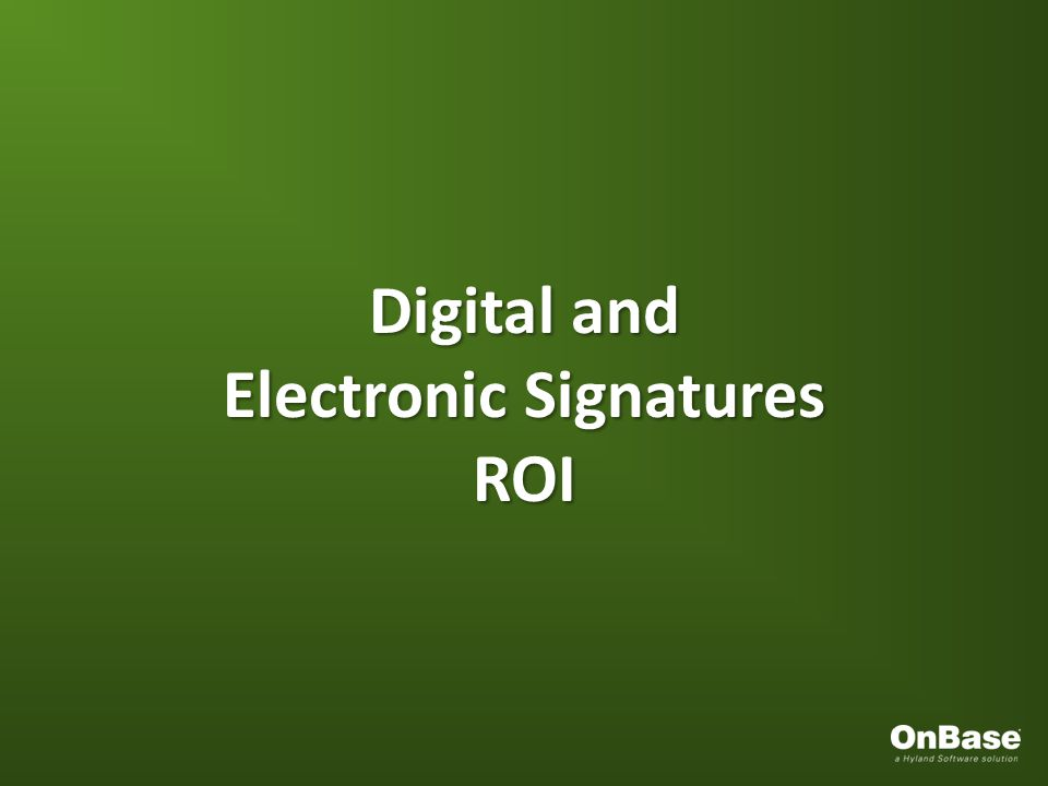 Digital and Electronic Signatures ROI
