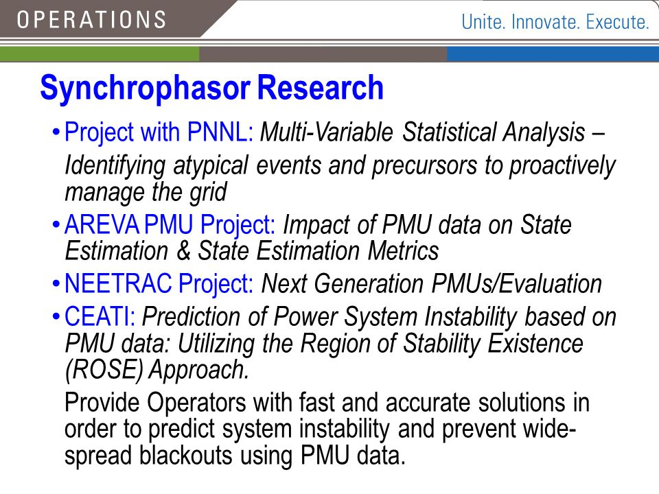 Synchrophasor Research Project with PNNL: Multi-Variable Statistical Analysis – Identifying atypical events and precursors to proactively manage the g
