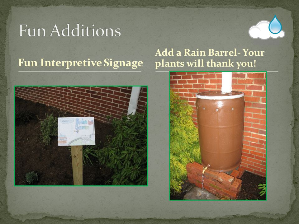 Fun Interpretive Signage Add a Rain Barrel- Your plants will thank you!