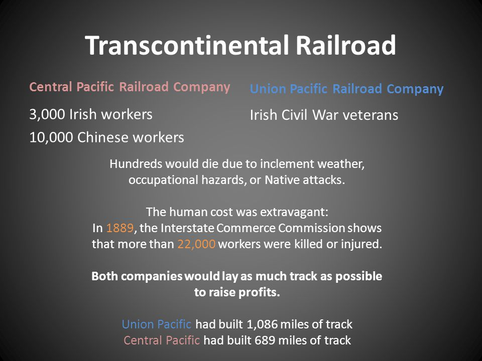Central Pacific Railroad Company 3,000 Irish workers 10,000 Chinese workers Union Pacific Railroad Company Irish Civil War veterans Hundreds would die