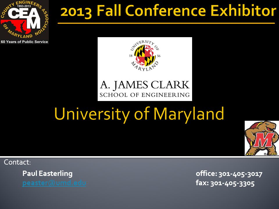 Paul Easterling peaster@umd.edu Contact: office: 301-405-3017 fax: 301-405-3305