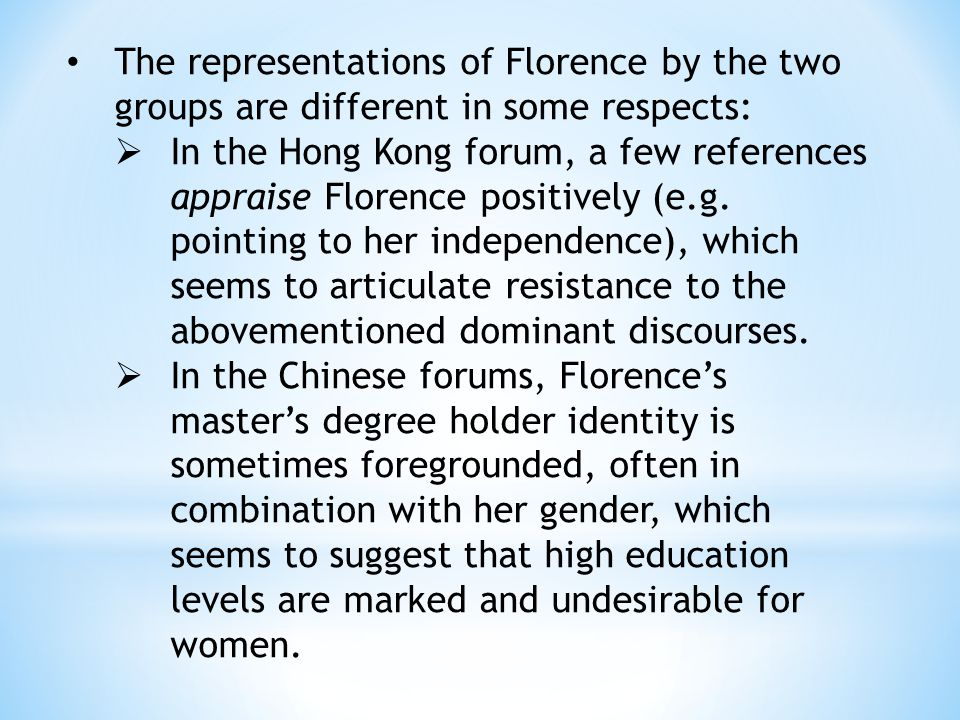The representations of Florence by the two groups are different in some respects:  In the Hong Kong forum, a few references appraise Florence positively (e.g.