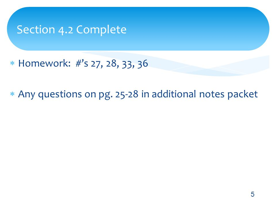  Homework: #'s 27, 28, 33, 36  Any questions on pg.