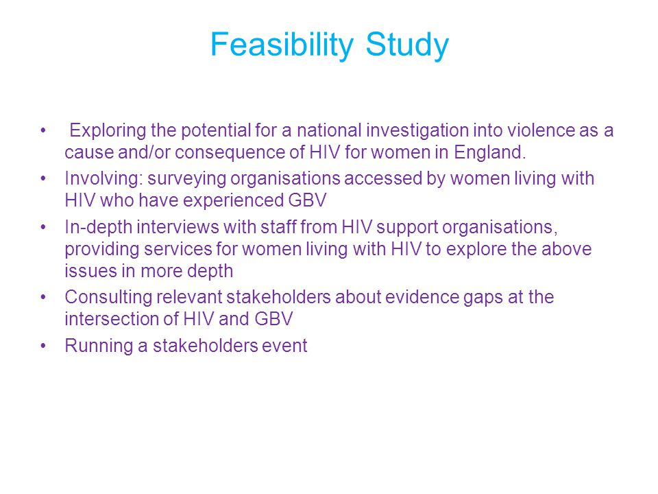 Feasibility Study Exploring the potential for a national investigation into violence as a cause and/or consequence of HIV for women in England.