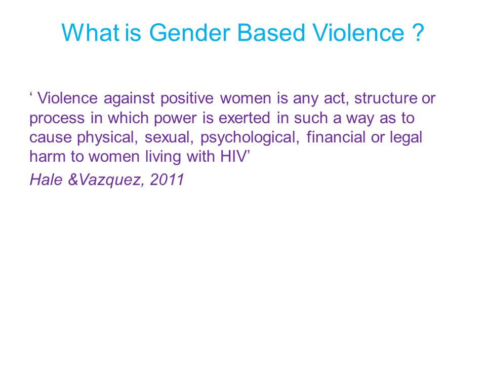What is Gender Based Violence .