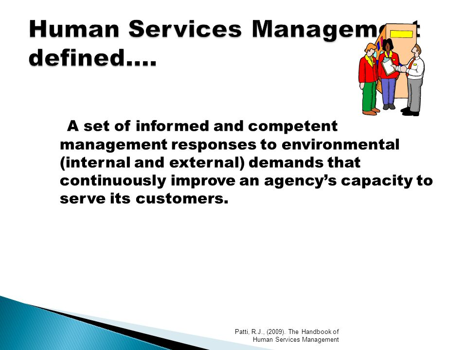 A set of informed and competent management responses to environmental (internal and external) demands that continuously improve an agency's capacity t