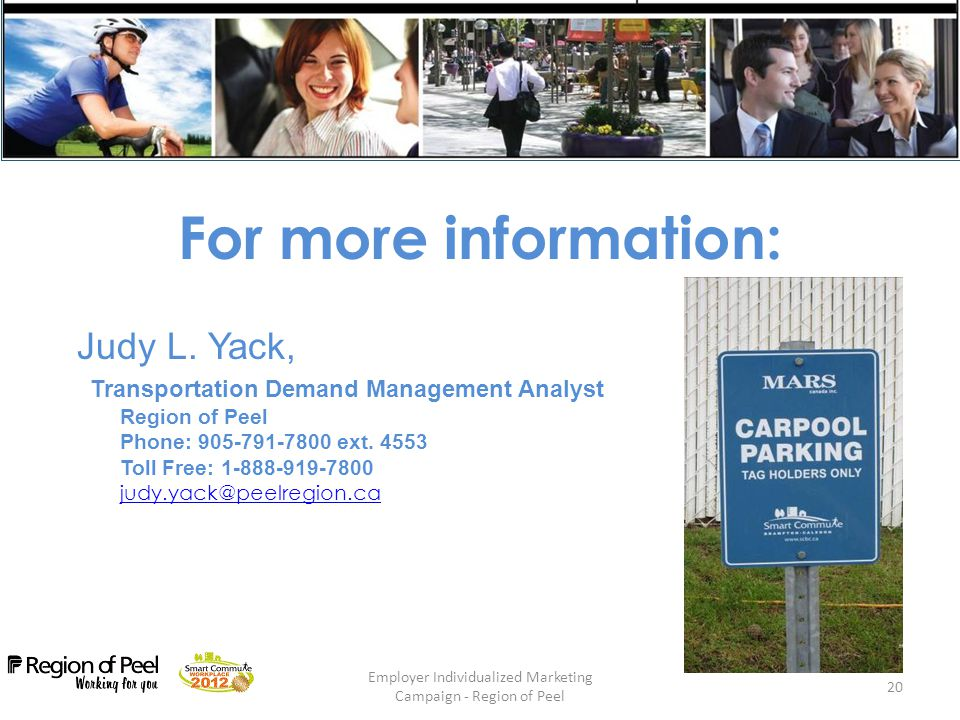 Employer Individualized Marketing Campaign - Region of Peel 20 For more information: Judy L.
