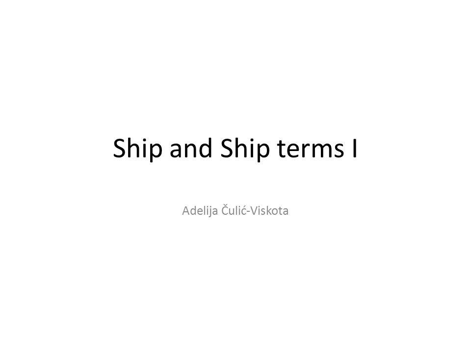 Ship and Ship terms I Adelija Čulić-Viskota