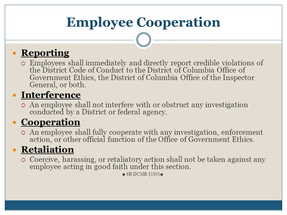 Employee Cooperation Reporting  Employees shall immediately and directly report credible violations of the District Code of Conduct to the District o