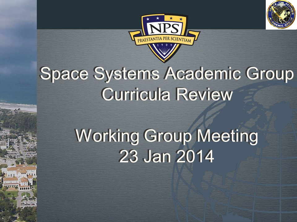 2 Agenda Review POA&M Brief quota discussion Billet/Student representation for each curriculum Review CSRs from MAS and discuss expected ESR edits Review current Curriculum Course Matrices (including SS3051 option for Space Certificate) SSE ABET accreditation outcomes review