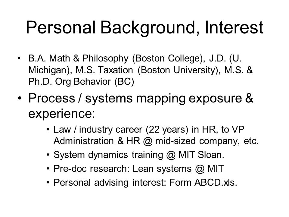 Personal Background, Interest B.A. Math & Philosophy (Boston College), J.D.