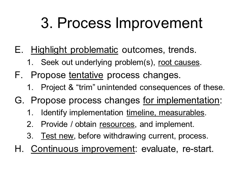 3. Process Improvement E.Highlight problematic outcomes, trends.
