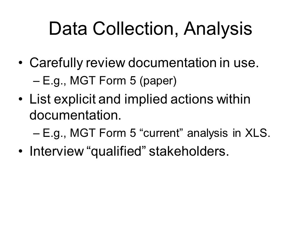 Data Collection, Analysis Carefully review documentation in use.