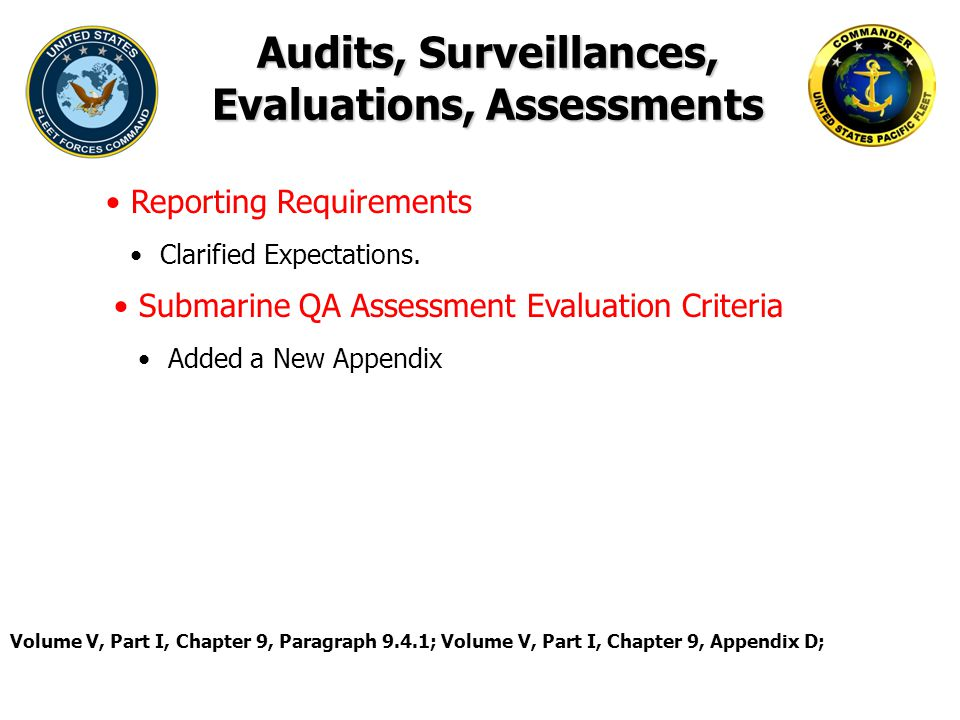 Audits, Surveillances, Evaluations, Assessments Reporting Requirements Clarified Expectations. Volume V, Part I, Chapter 9, Paragraph 9.4.1; Volume V,