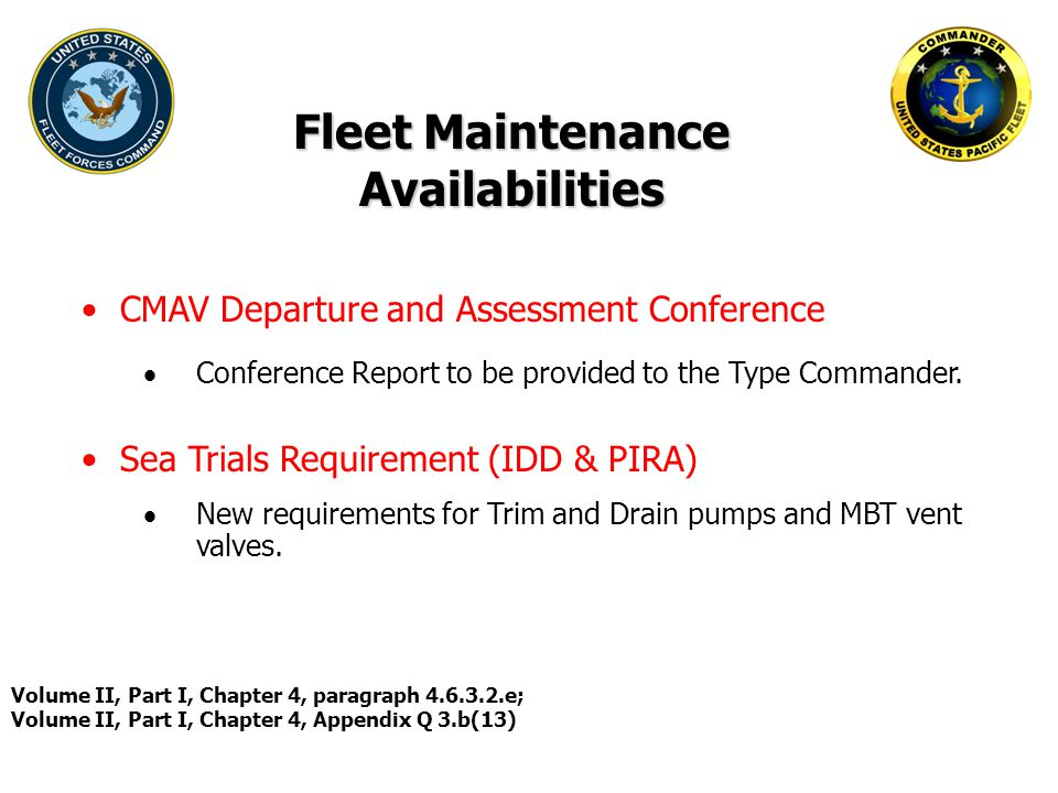 Fleet Maintenance Availabilities CMAV Departure and Assessment Conference  Conference Report to be provided to the Type Commander.  New requirements