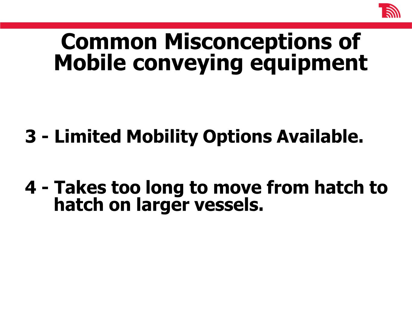 Common Misconceptions of Mobile conveying equipment 3 - Limited Mobility Options Available.