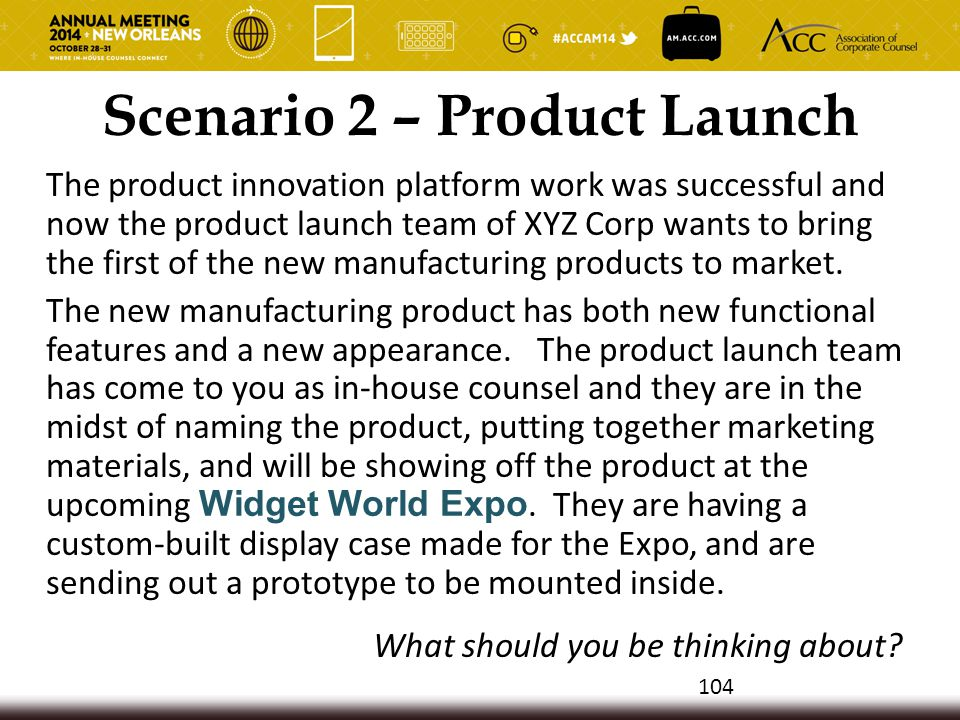 Scenario 2 – Product Launch The product innovation platform work was successful and now the product launch team of XYZ Corp wants to bring the first o