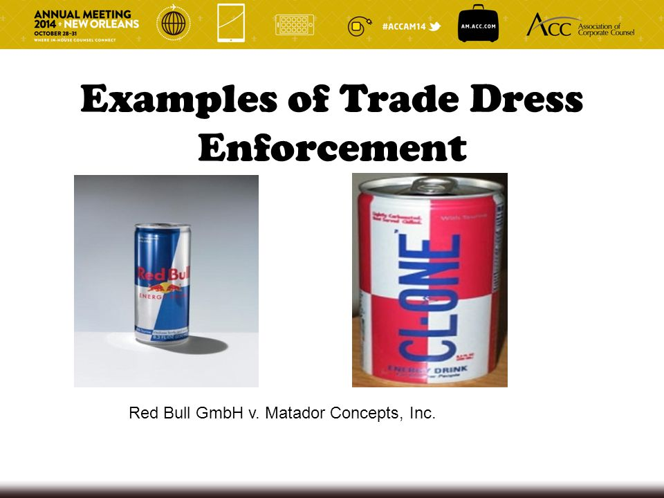 Examples of Trade Dress Enforcement Red Bull GmbH v. Matador Concepts, Inc.