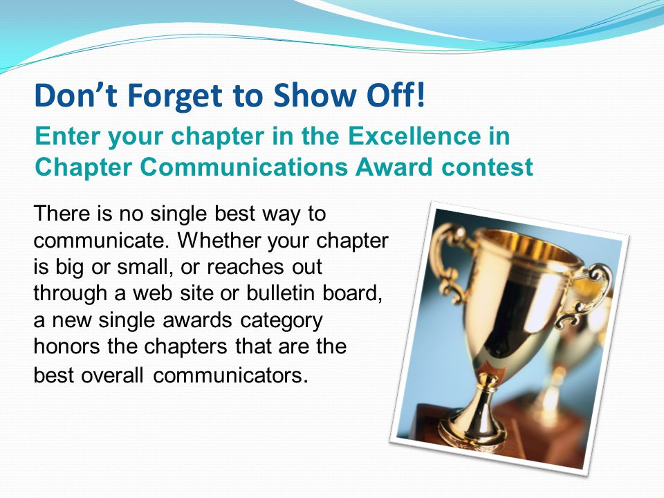 Don't Forget to Show Off. There is no single best way to communicate.