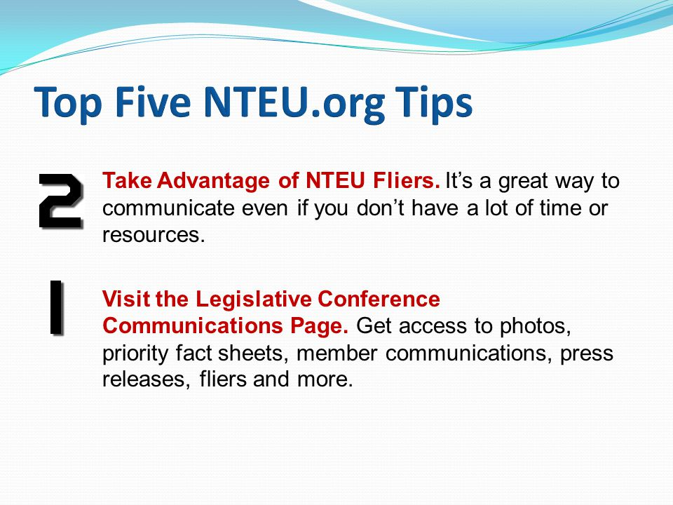 Take Advantage of NTEU Fliers. It's a great way to communicate even if you don't have a lot of time or resources. Visit the Legislative Conference Com